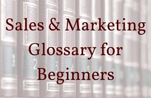 Sales and Marketing Glossary for Beginners