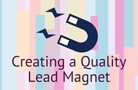 Creating a Quality Lead Magnet