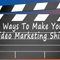8 Ways To Make Your Video Marketing Shine