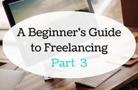 A Beginner's Guide to Freelancing - Part 3