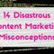 14 Disastrous Content Marketing Misconceptions
