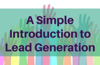 "Scratching your head over the term ""lead generation""? Wondering what all the buzz is about and what it involves? Wonder no longer with this simple guide!"