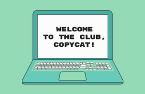 Welcome to the club, copycat!
