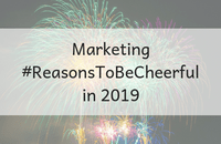 It may feel like doom and gloom in January but marketing has plenty of reasons to be cheerful this year! Check out these 8 positive marketing trends for 2019.